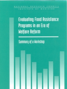 Evaluating Food Assistance Programs in an Era of Welfare Reform : Summary of a Workshop, EPUB eBook