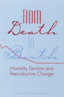 From Death to Birth : Mortality Decline and Reproductive Change, EPUB eBook