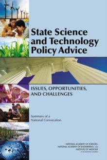 State Science and Technology Policy Advice : Issues, Opportunities, and Challenges: Summary of a National Convocation, EPUB eBook