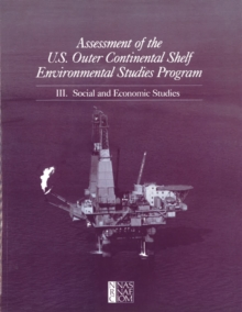 Assessment of the U.S. Outer Continental Shelf Environmental Studies Program : III. Social and Economic Studies, EPUB eBook