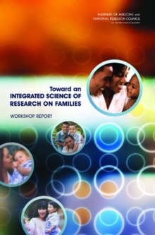 Toward an Integrated Science of Research on Families : Workshop Report, PDF eBook