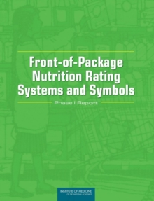 Front-of-Package Nutrition Rating Systems and Symbols : Phase I Report, EPUB eBook