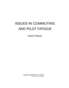 Issues in Commuting and Pilot Fatigue : Interim Report, PDF eBook