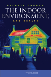 Climate Change, the Indoor Environment, and Health, PDF eBook