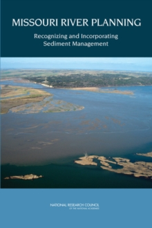 Missouri River Planning : Recognizing and Incorporating Sediment Management, EPUB eBook