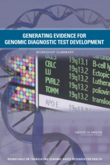 Generating Evidence for Genomic Diagnostic Test Development : Workshop Summary, EPUB eBook
