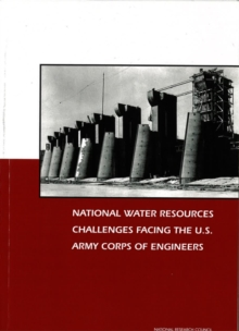 National Water Resources Challenges Facing the U.S. Army Corps of Engineers, Paperback / softback Book