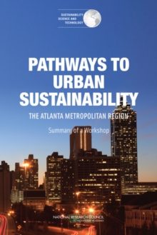 Pathways to Urban Sustainability : The Atlanta Metropolitan Region: Summary of a Workshop, EPUB eBook