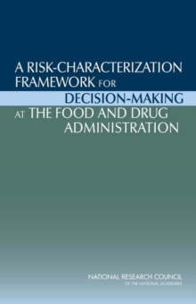 A Risk-Characterization Framework for Decision-Making at the Food and Drug Administration, EPUB eBook