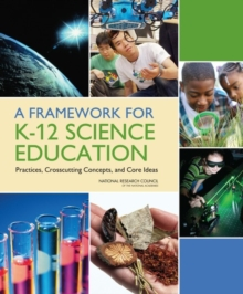 A Framework for K-12 Science Education : Practices, Crosscutting Concepts, and Core Ideas, EPUB eBook