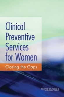 Clinical Preventive Services for Women : Closing the Gaps, EPUB eBook