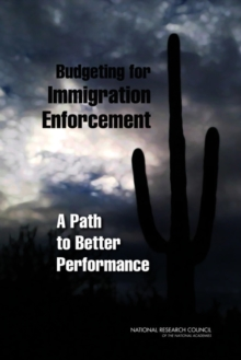 Budgeting for Immigration Enforcement : A Path to Better Performance, EPUB eBook
