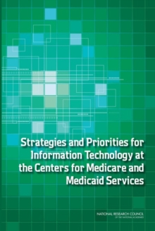 Strategies and Priorities for Information Technology at the Centers for Medicare and Medicaid Services, PDF eBook