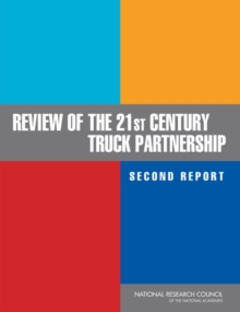 Review of the 21st Century Truck Partnership, Second Report, PDF eBook