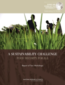 A Sustainability Challenge : Food Security for All: Report of Two Workshops, PDF eBook