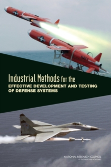 Industrial Methods for the Effective Development and Testing of Defense Systems, PDF eBook
