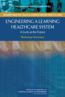 Engineering a Learning Healthcare System : A Look at the Future: Workshop Summary, EPUB eBook