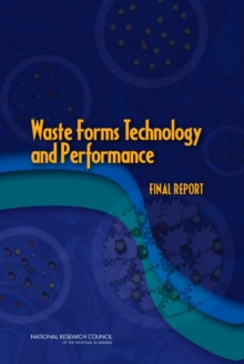 Waste Forms Technology and Performance : Final Report, EPUB eBook