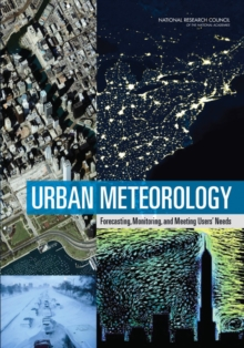 Urban Meteorology : Forecasting, Monitoring, and Meeting Users' Needs, PDF eBook