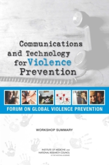 Communications and Technology for Violence Prevention : Workshop Summary, PDF eBook