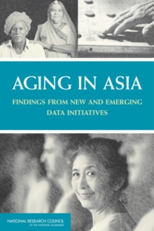 Aging in Asia : Findings from New and Emerging Data Initiatives, PDF eBook