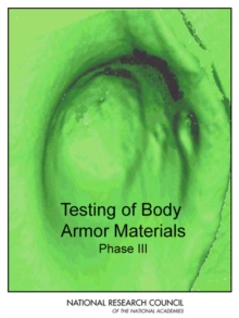 Testing of Body Armor Materials : Phase III, PDF eBook