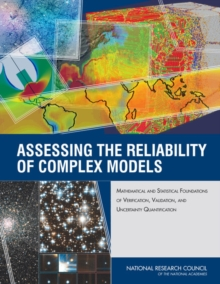 Assessing the Reliability of Complex Models : Mathematical and Statistical Foundations of Verification, Validation, and Uncertainty Quantification, PDF eBook