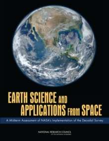 Earth Science and Applications from Space : A Midterm Assessment of NASA's Implementation of the Decadal Survey, EPUB eBook