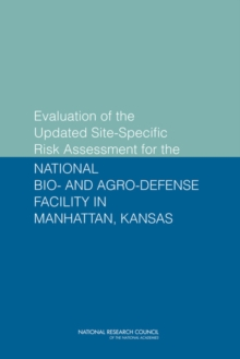 Evaluation of the Updated Site-Specific Risk Assessment for the National Bio- and Agro-Defense Facility in Manhattan, Kansas, EPUB eBook