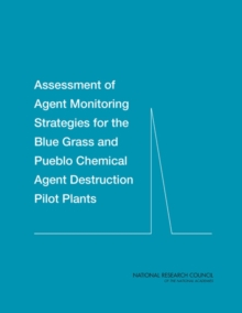 Assessment of Agent Monitoring Strategies for the Blue Grass and Pueblo Chemical Agent Destruction Pilot Plants, EPUB eBook