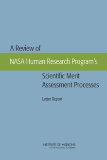 A Review of NASA Human Research Program's Scientific Merit Assessment Processes : Letter Report, EPUB eBook