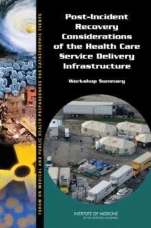 Post-Incident Recovery Considerations of the Health Care Service Delivery Infrastructure : Workshop Summary, PDF eBook