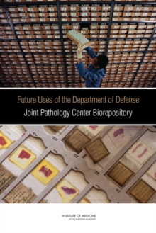 Future Uses of the Department of Defense Joint Pathology Center Biorepository, PDF eBook