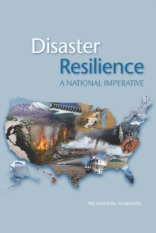 Disaster Resilience : A National Imperative, Paperback Book