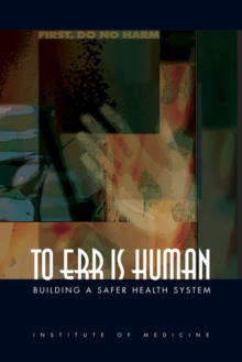 To Err Is Human : Building a Safer Health System, Paperback / softback Book