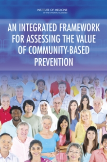 An Integrated Framework for Assessing the Value of Community-Based Prevention, PDF eBook