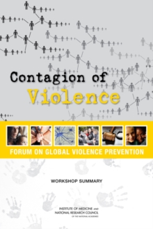 Contagion of Violence : Workshop Summary, PDF eBook