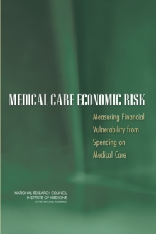 Medical Care Economic Risk : Measuring Financial Vulnerability from Spending on Medical Care, EPUB eBook