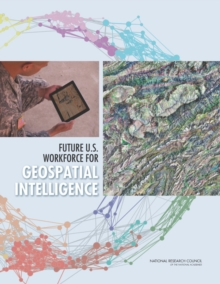 Future U.S. Workforce for Geospatial Intelligence, PDF eBook