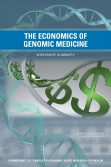 The Economics of Genomic Medicine : Workshop Summary, EPUB eBook
