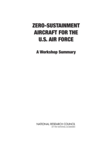 Zero-Sustainment Aircraft for the U.S. Air Force : A Workshop Summary, PDF eBook