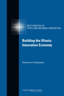 Building the Illinois Innovation Economy : Summary of a Symposium, EPUB eBook