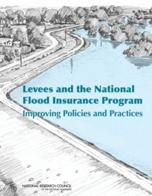 Levees and the National Flood Insurance Program : Improving Policies and Practices, PDF eBook
