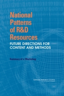 National Patterns of R&D Resources : Future Directions for Content and Methods: Summary of a Workshop, PDF eBook