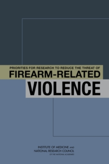 Priorities for Research to Reduce the Threat of Firearm-Related Violence, EPUB eBook
