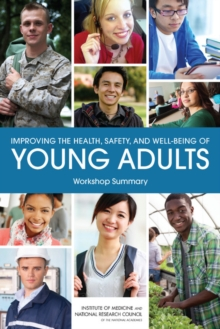 Improving the Health, Safety, and Well-Being of Young Adults : Workshop Summary, PDF eBook
