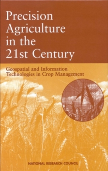 Precision Agriculture in the 21st Century : Geospatial and Information Technologies in Crop Management, PDF eBook