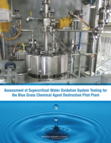 Assessment of Supercritical Water Oxidation System Testing for the Blue Grass Chemical Agent Destruction Pilot Plant, EPUB eBook