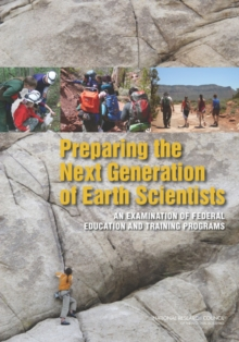 Preparing the Next Generation of Earth Scientists : An Examination of Federal Education and Training Programs, EPUB eBook