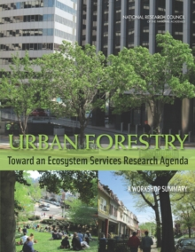 Urban Forestry : Toward an Ecosystem Services Research Agenda: A Workshop Summary, Paperback / softback Book